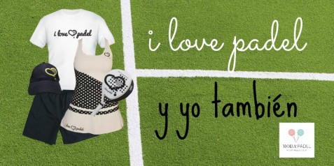 I LOVE PADEL Y NOSOTROS TAMBIÉN